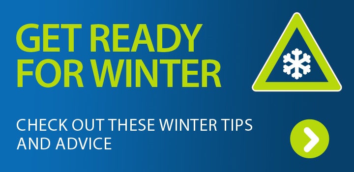 Get Ready For Winter, Tips and Advice